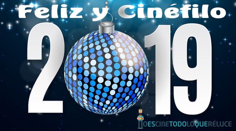 ¡Desde No es cine todo lo que reluce os deseamos un feliz y cinéfilo 2019!